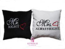 Mr right és Mrs always right 35x35 cm párna szett hímzett